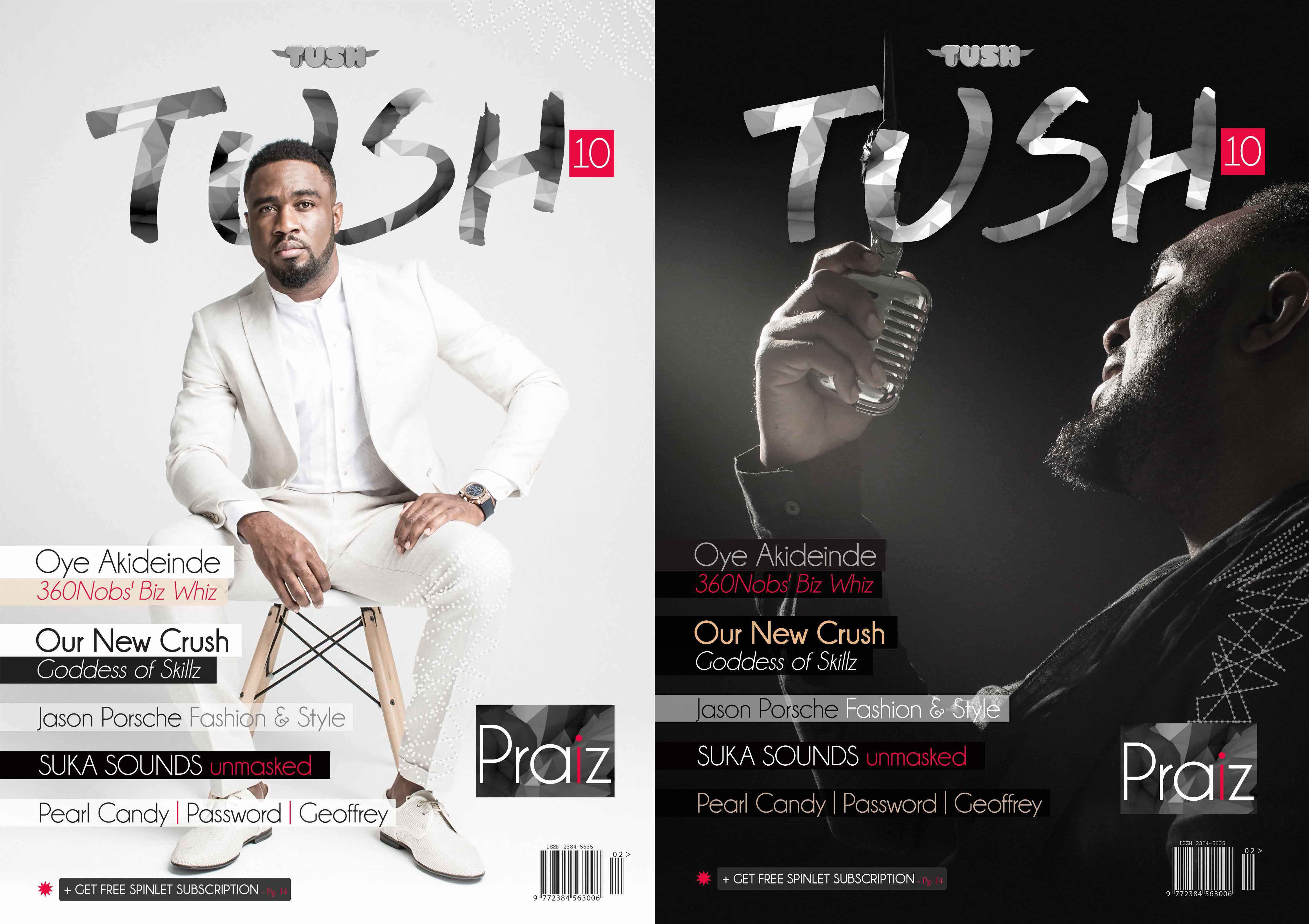 Rich & Famous: Tush Magazine Celebrates Its 10th Issue Featuring Praiz on Its Double Cover.