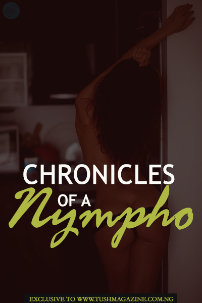 Chronicles Of a Nympho [Ep1]