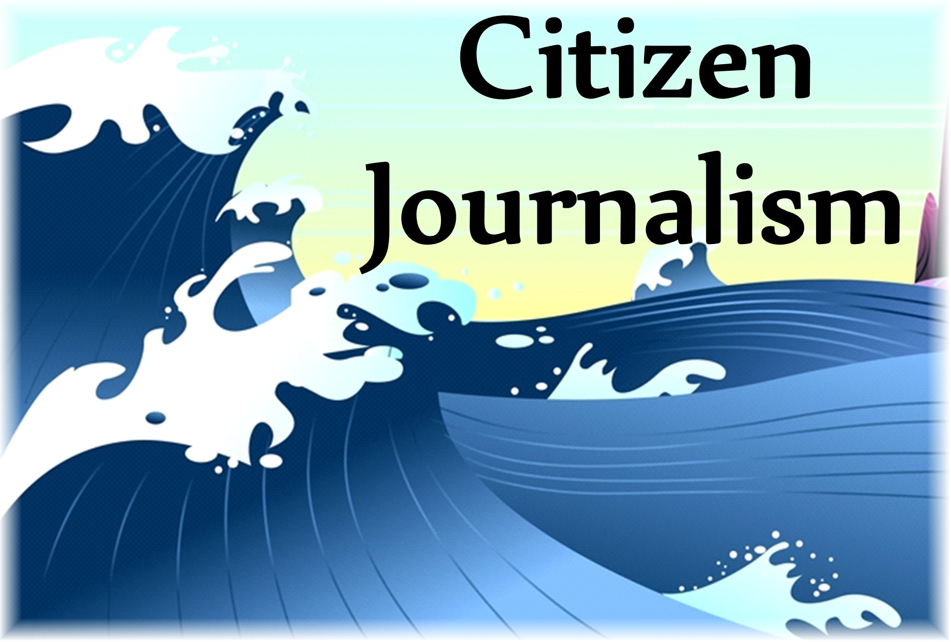 Citizen Journalism – by Winifred Ononikpo
