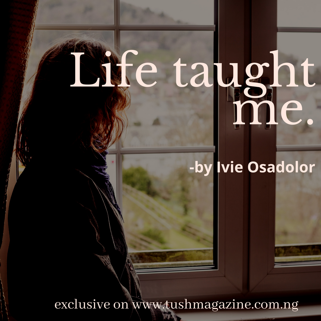 Life Taught Me by Ivie Osadolor [Ep.1]