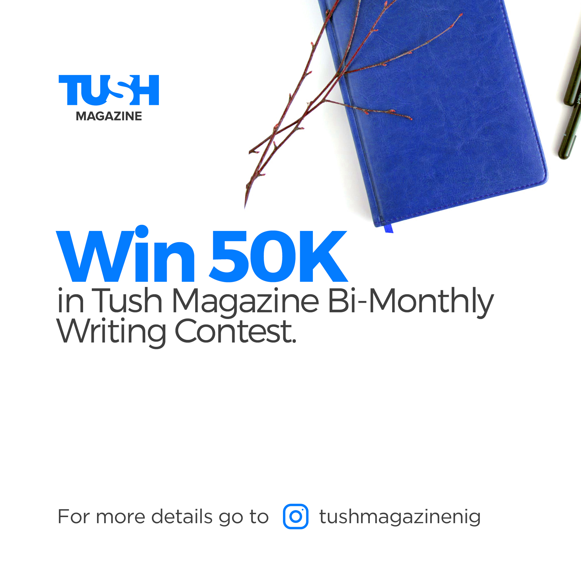 "Win 50k In The ""Tush Magazine Bi-monthly Writing Contest"" [2nd Edition]"