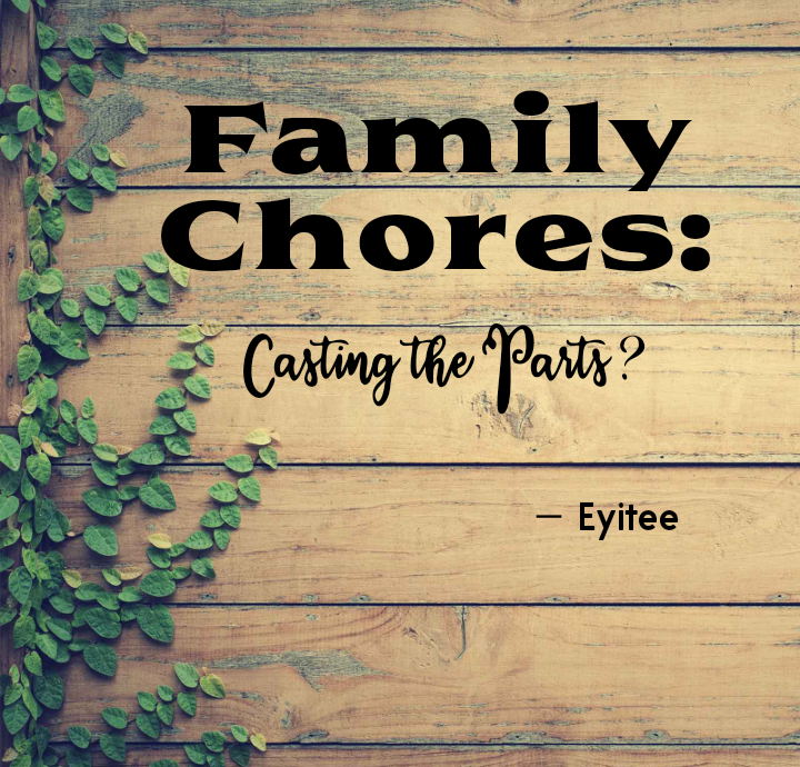 Family Chores: Casting The Parts?