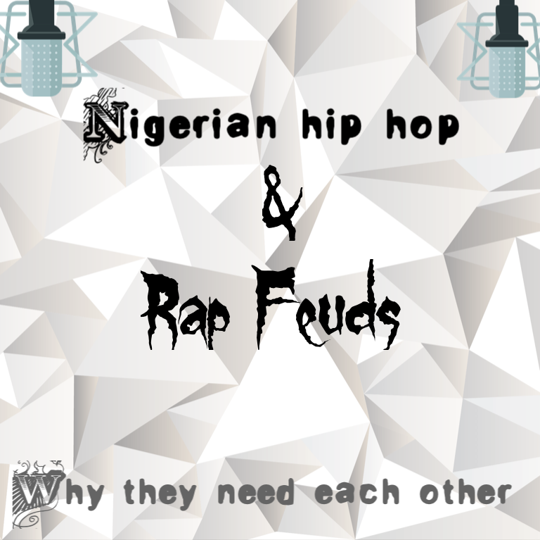 Nigerian Hip Hop & Rap Feuds | Why They Need Each Other