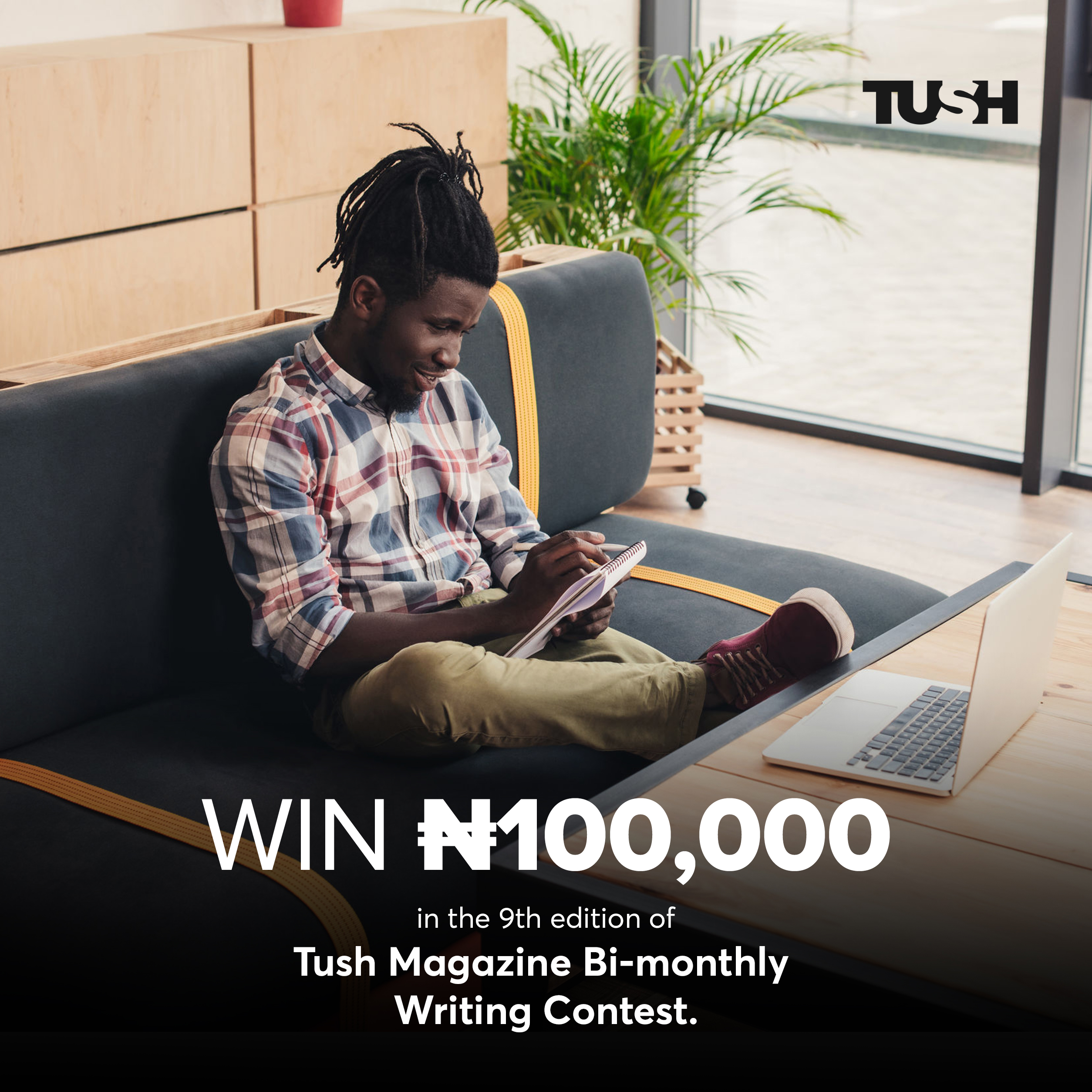 """Win 100k In """"Tush Magazine Bi-Monthly Writing Contest"""" 9th Edition"""