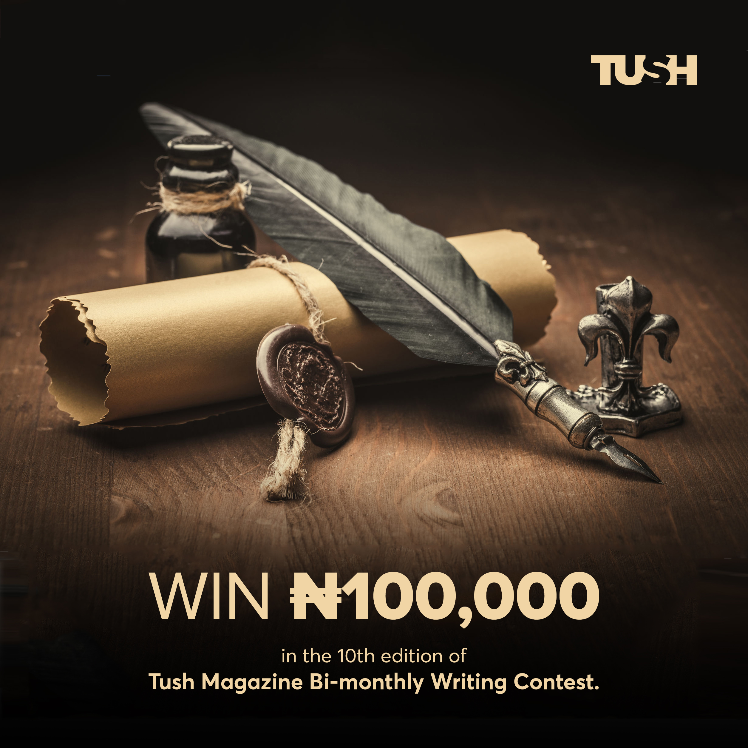 """10th Edition: 100k Up For Wins In """"Tush Magazine Bi-Monthly Writing Contest"""""""