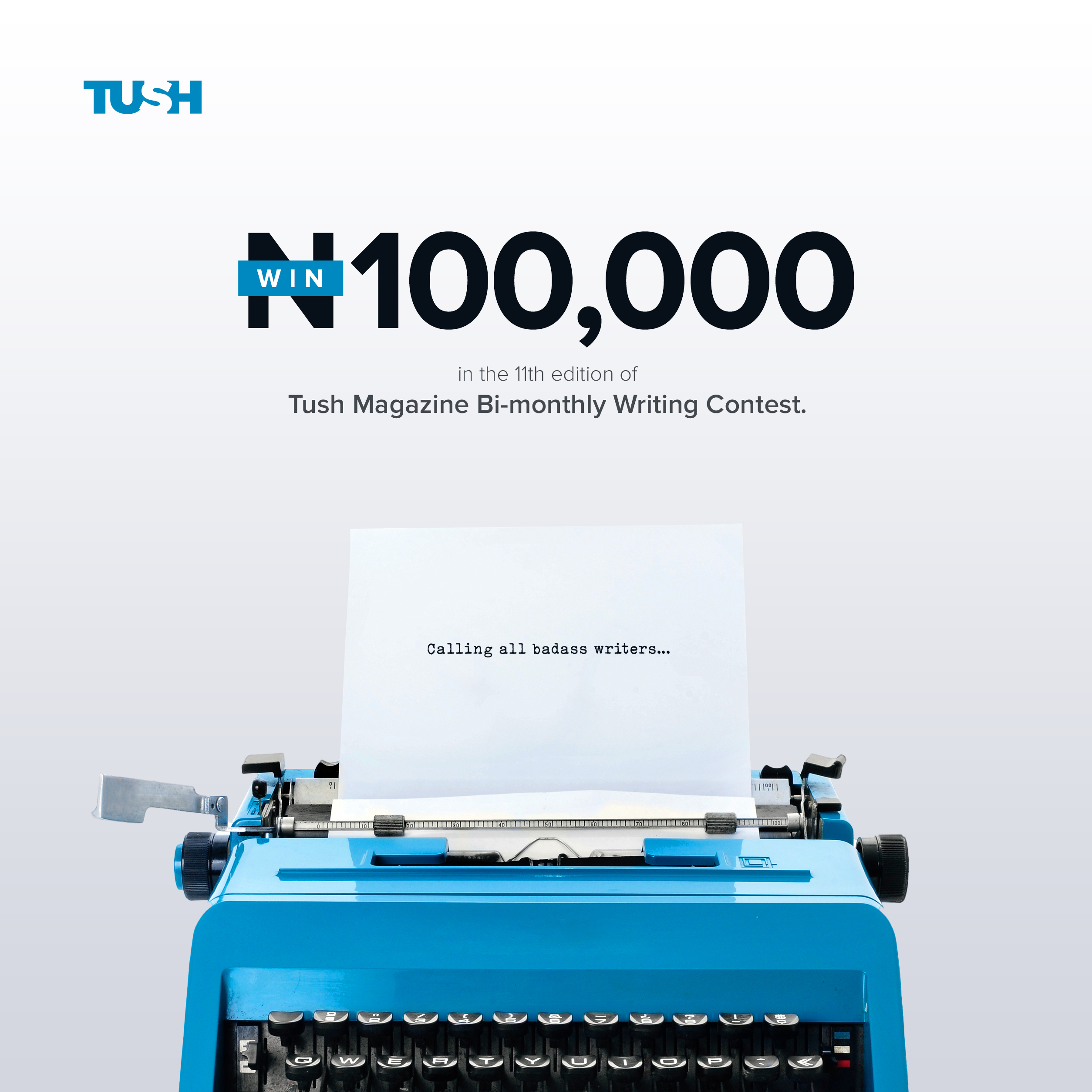 """11th Edition:  Win 100k In """"Tush Magazine Bi-Monthly Writing Contest"""""""