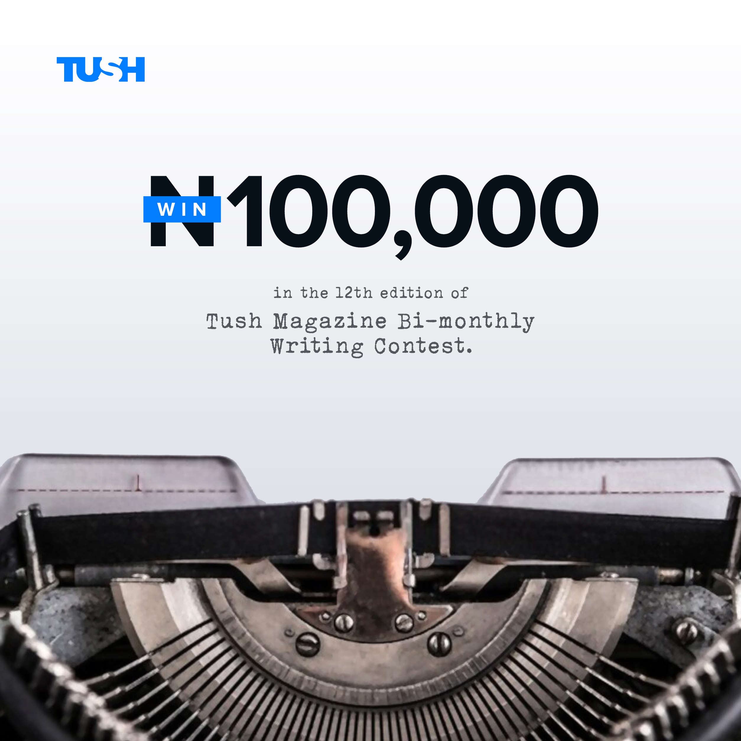 "Win 100k In The ""Tush Magazine Bi-monthly Writing Contest"" [12th Edition]"